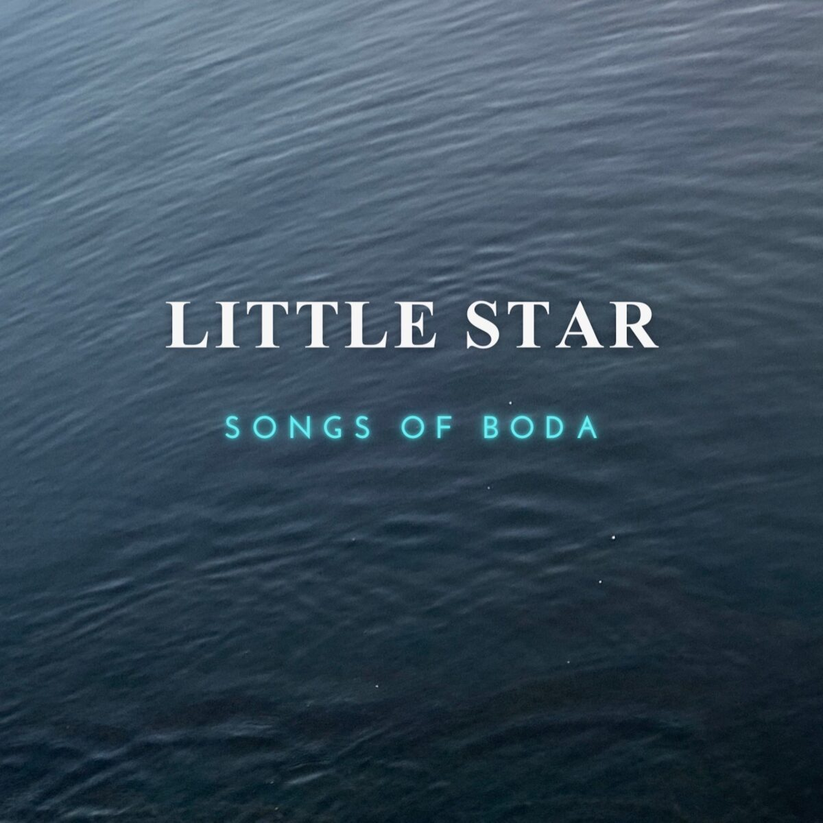 New single from Songs Of Boda – Little Star